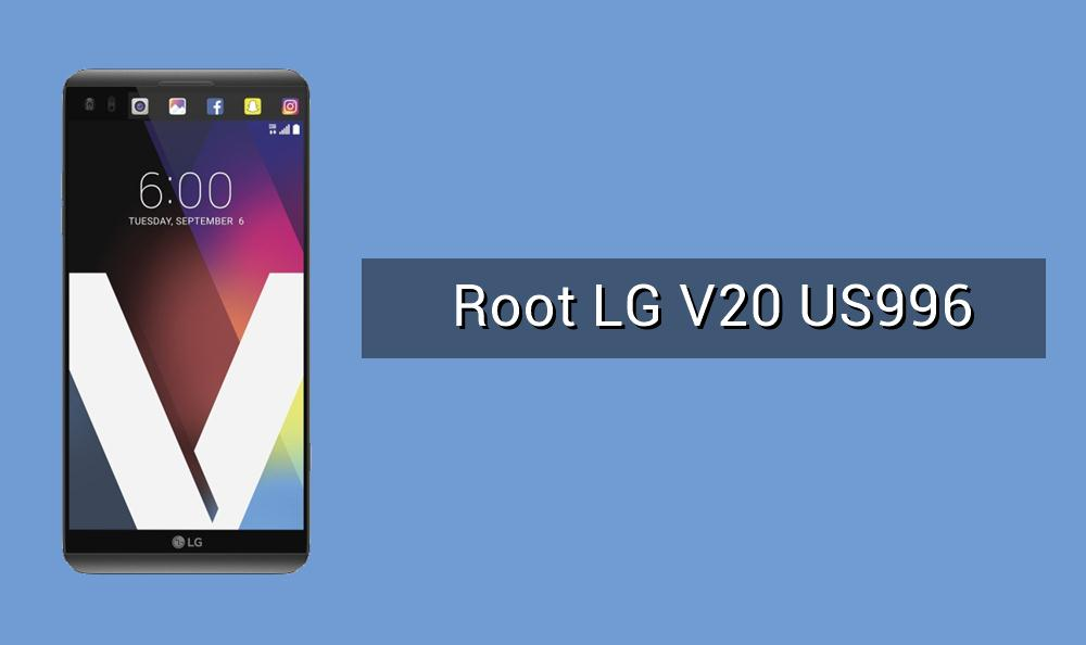 How to Install TWRP and Root LG V20 US996 | DroidViews