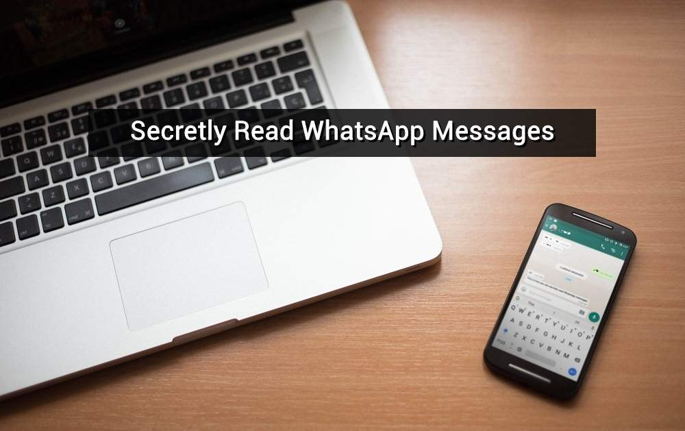 secretly read whatsapp messages