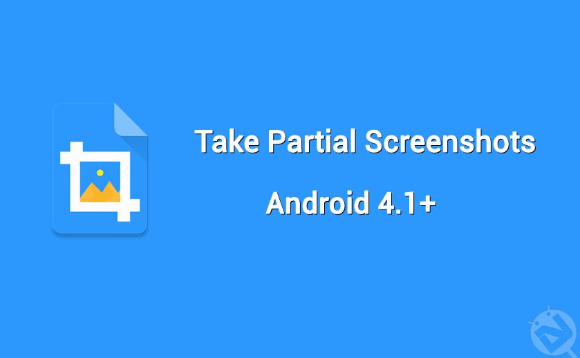 take partial screenshot android