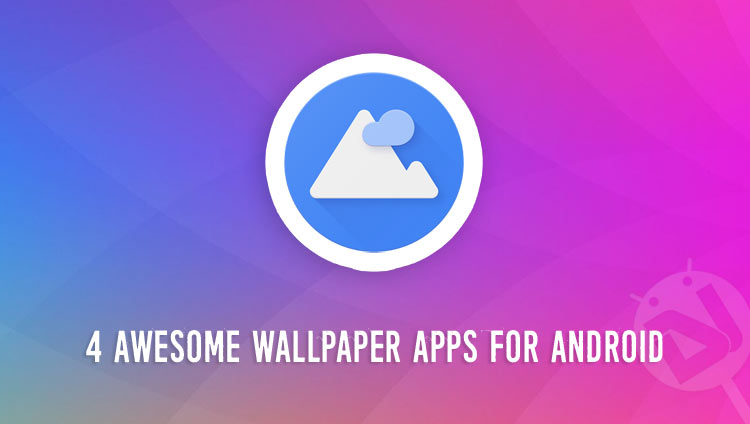 Awesome Wallpapers For Android: 4 Awesome Wallpaper Apps For Android [#3]
