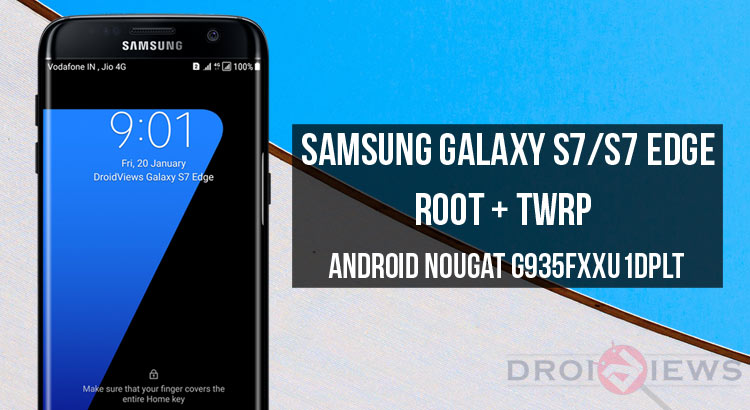 Install TWRP & Root Galaxy S7 and S7 Edge on Nougat Firmware