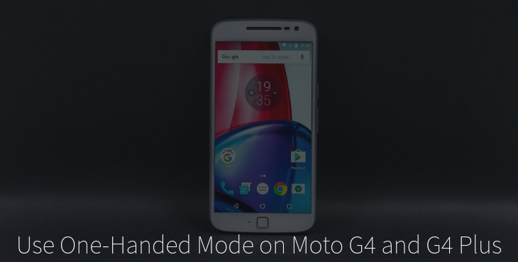 Use One-Handed Mode on Moto G4 and G4 Plus