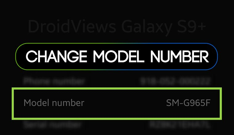 How to Change Android Device Model Number and Name | DroidViews