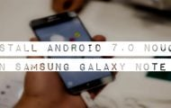 Install Android 7.0 Nougat on Samsung Galaxy Note 5