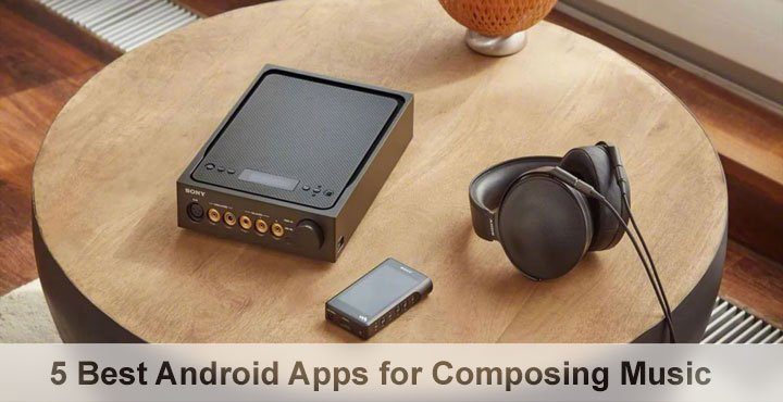 5 Best Android Apps for Composing Music