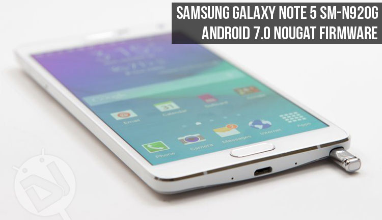 Install Official Android Nougat Firmware on Galaxy Note 5 SM