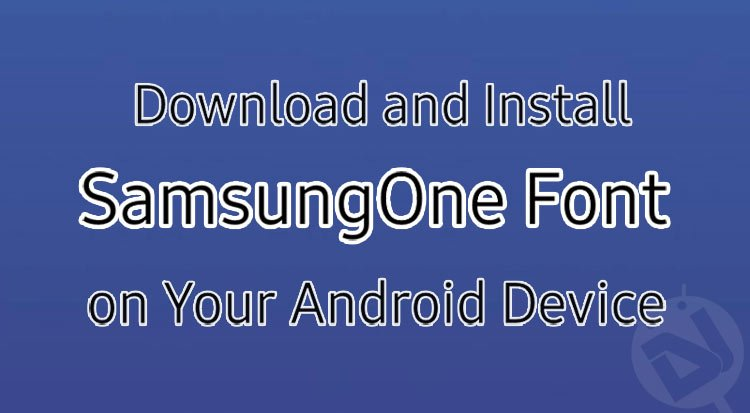 Download and Install SamsungOne Font on Your Android | DroidViews