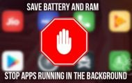 Save Battery and RAM - Stopping Apps Running - Droid Views