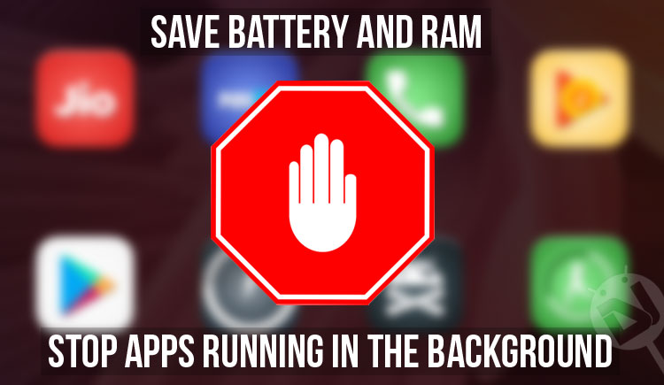 Save Battery and RAM by Stopping Apps Running in the Background