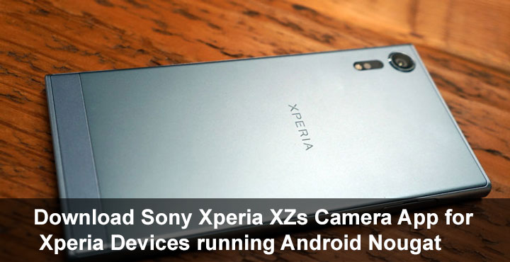 Install Xperia XZs Camera & Panorama Apps on Xperia Devices
