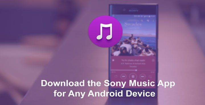 Download and Install Sony Music 9 3 12 A 2 0 on Any Android