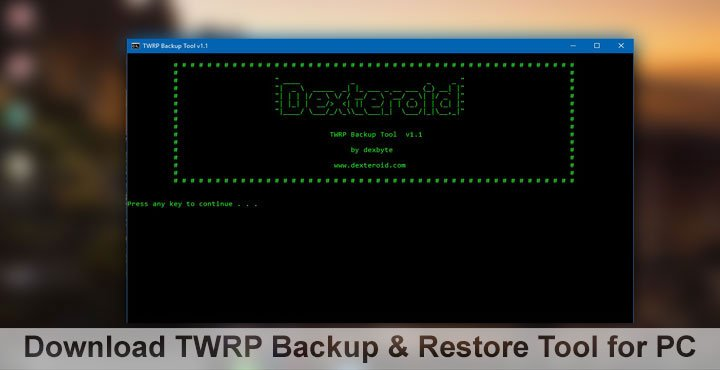 Download TWRP Backup and Restore Tool for PC (Unofficial) | DroidViews