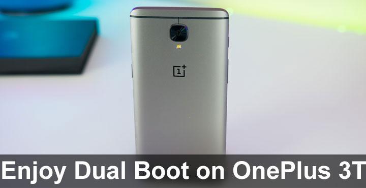 Enjoy Dual Boot on OnePlus 3T   DroidViews