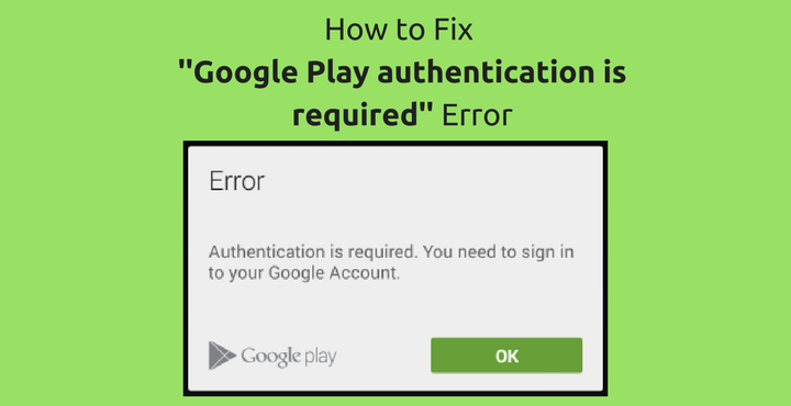 Fix ''Google Play authentication is required'' Error