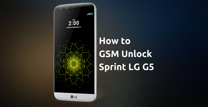 How to GSM Unlock Sprint LG G5 (Tutorial) | DroidViews