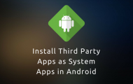 Install Third-Party Apps as System Apps on Android