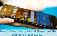 Enter Fastboot and Download Mode and Hard Reset LG K7