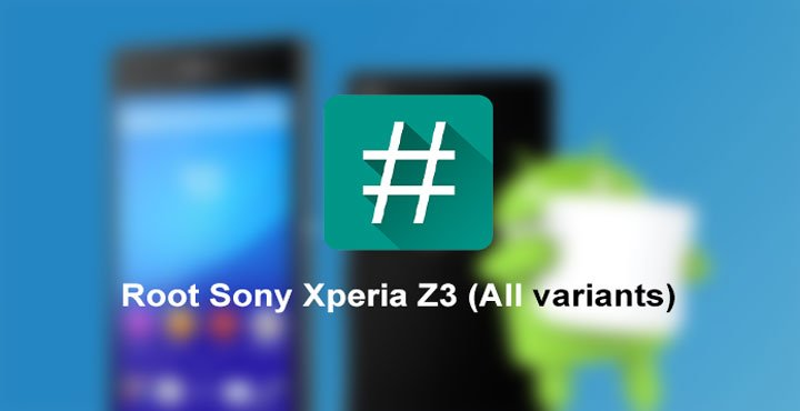 Install TWRP and Root Sony Xperia Z3 on Marshmallow Firmware