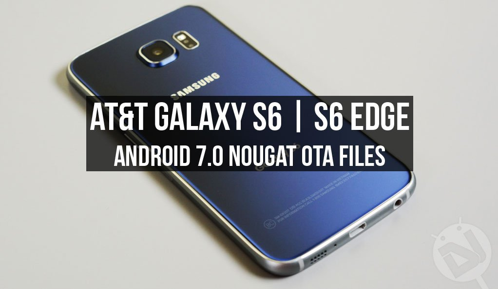 Install Android Nougat on AT&T Galaxy S6/S6 Edge (SM-G920A