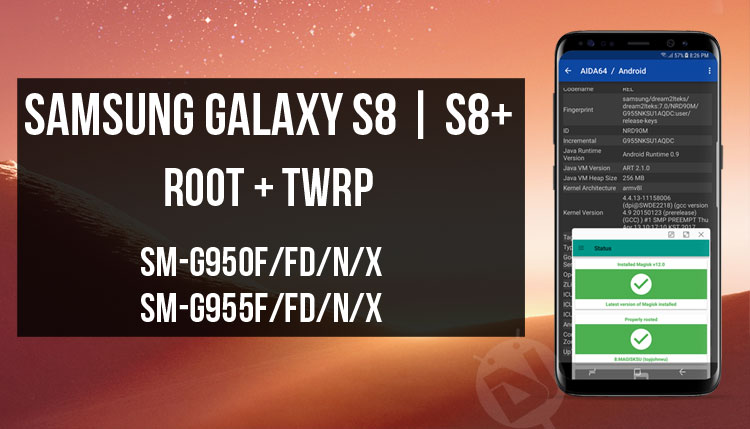 Install TWRP and Root Samsung Galaxy S8 and S8+ (Exynos