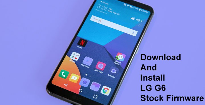 Download and Install Stock Firmware on LG G6 | DroidViews