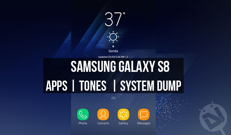 Download Galaxy S8 Stock Apps, Tones and System Dump | DroidViews