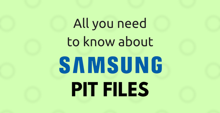 Samsung PIT Files - All You Need to Know | DroidViews