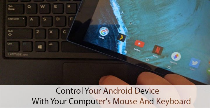 Computer's Mouse and Keyboard - Control Android Devices - Droid Views
