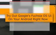 Google's Fuchsia OS UI - Android - Droid Views