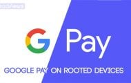 google pay on rooted android