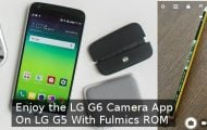 LG G6 Camera Port on LG G5 with Fulmics ROM
