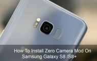Samsung Galaxy S8 / S8+ - Install Zero Camera Mod On - Droid Views