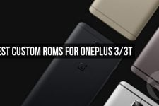 5 Best Custom ROMs for OnePlus 3/3T