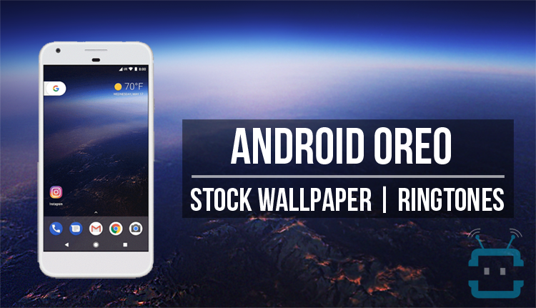 Android Oreo Stock Wallpaper and Ringtones