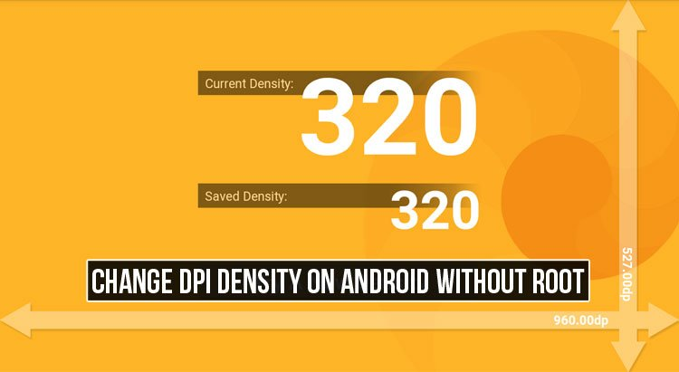 Change DPI Density on Android Without Root