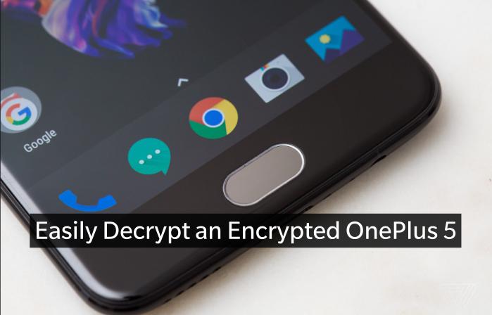 Easily Decrypt an Encrypted OnePlus 5
