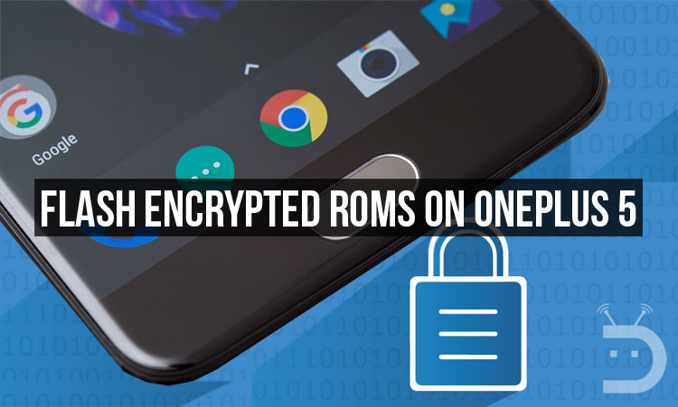 Flash Encrypted ROMs on a Decrypted OnePlus 5