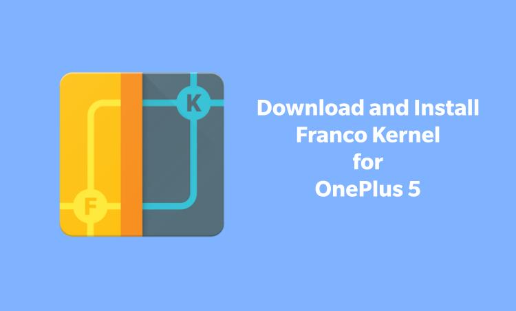 FrancoKernel for OnePlus 5