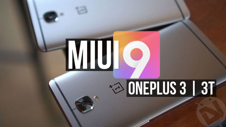 Install MIUI 9 on OnePlus 3 and 3T