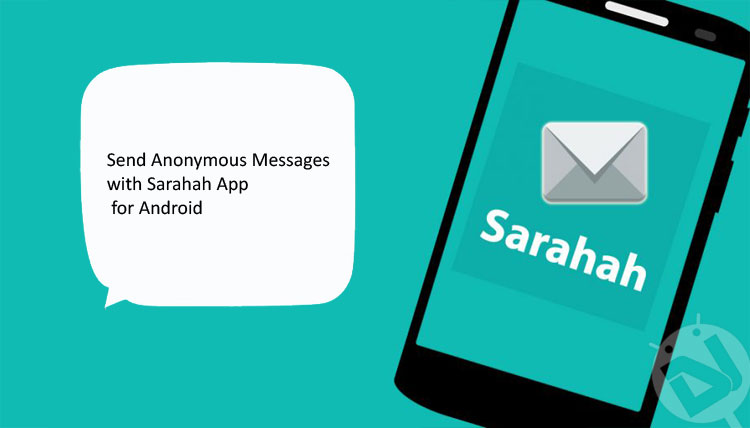 Send Anonymous Messages with Sarahah App for Android
