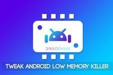 Tweak Android low memory killer