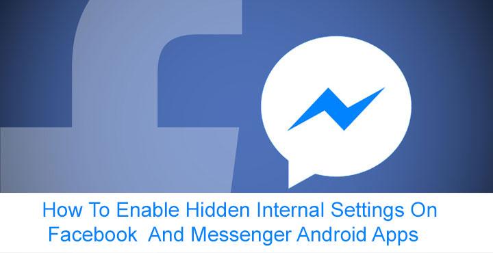 Enable Hidden Internal Settings on Facebook & Messenger Apps