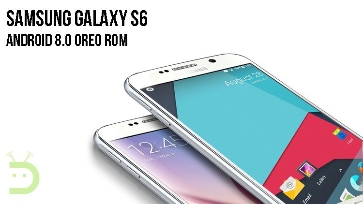 Android 8.0 Oreo ROM on Samsung Galaxy S6