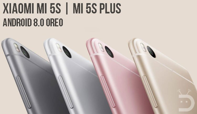 Android 8.0 Oreo on Xiaomi Mi 5s and Mi 5s Plus