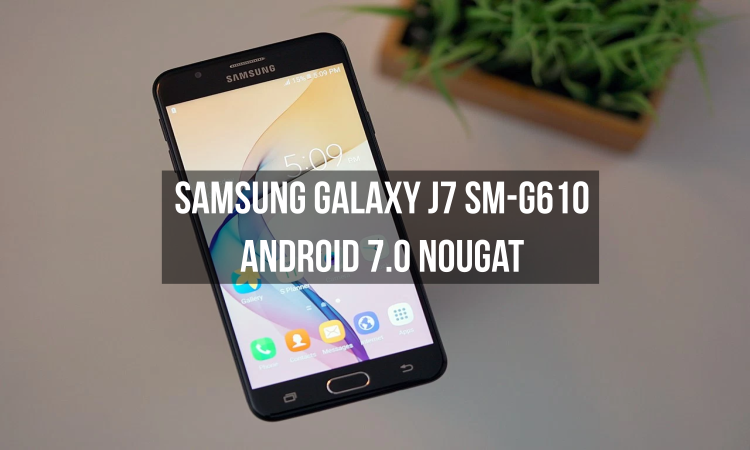 Android 7.0 Nougat Firmware on Galaxy J7 Prime (SM-G610)