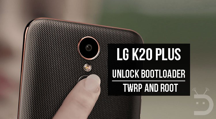 TWRP and Root LG K20 Plus