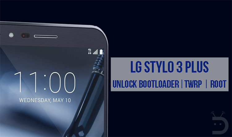 Unlock Bootloader, Install TWRP and Root LG Stylo 3 Plus