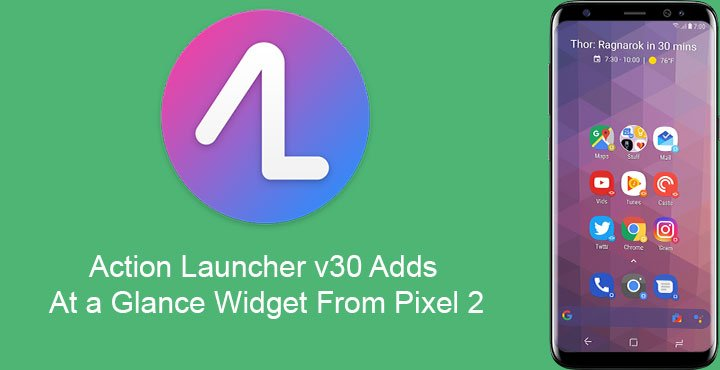 Action Launcher v30 Adds At a Glance Widget From Pixel 2