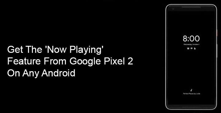 Pixel 2 Now Playing Feature