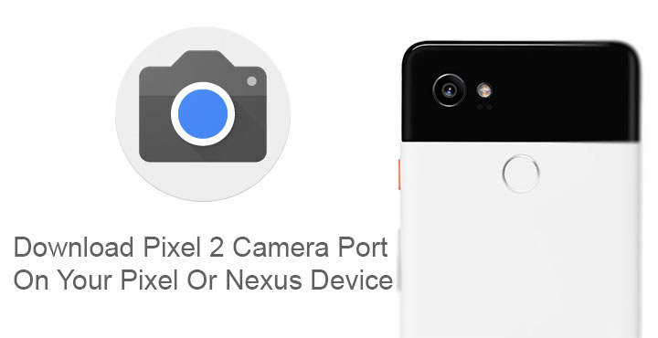Pixel 2 Camera App Port